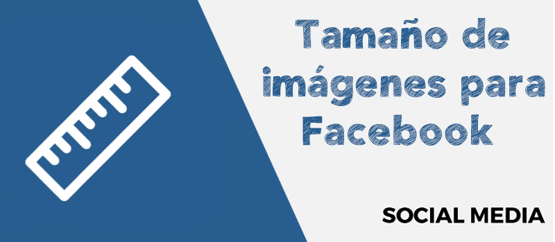Tamaños de las imágenes en Facebook