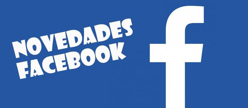 novedades y mejoras en facebook
