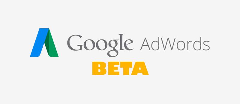 La nueva experiencia de AdWords ya está aquí: Versión Beta